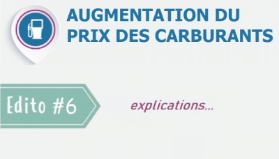 Edito #6 : Augmentation du prix des carburants, explications