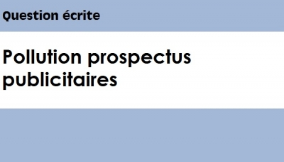 Question écrite : Pollution prospectus publicitaires